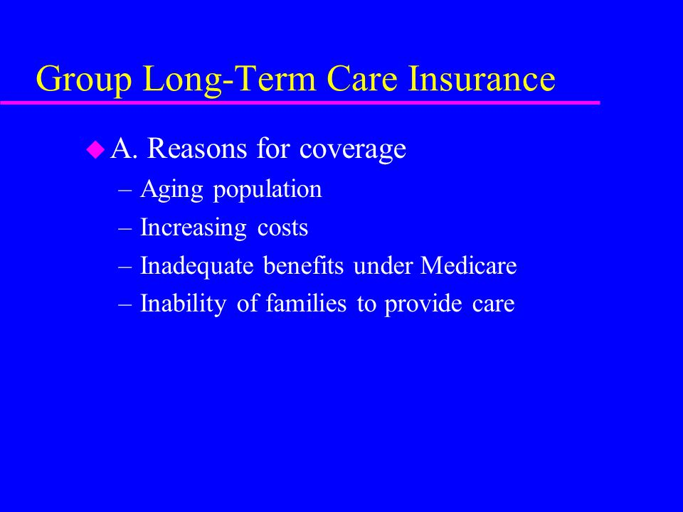 Group Long-Term Care Insurance u A.