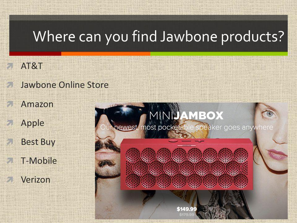 JAWBONE An Electronic Retailer: Jillian Rubin & Kathleen Menard