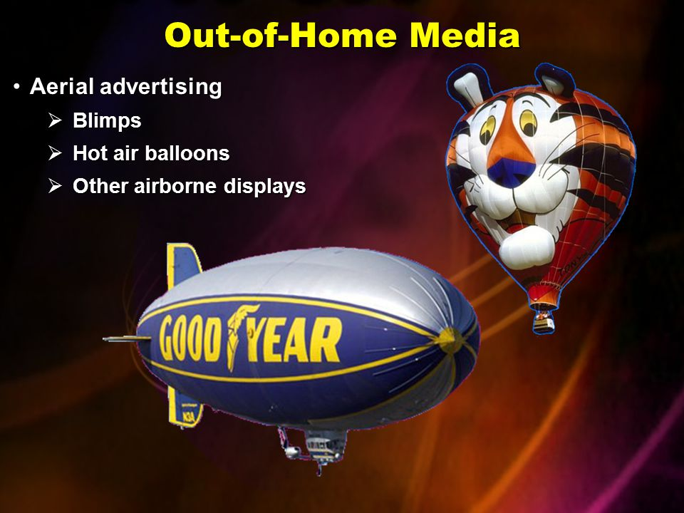 Out-of-Home Media SpectacularsSpectaculars  Large, elaborate electrical signs Transit postersTransit posters  Ads on buses and bus shelters Human directionalsHuman directionals  People wearing or holding signs to advertise a business or product