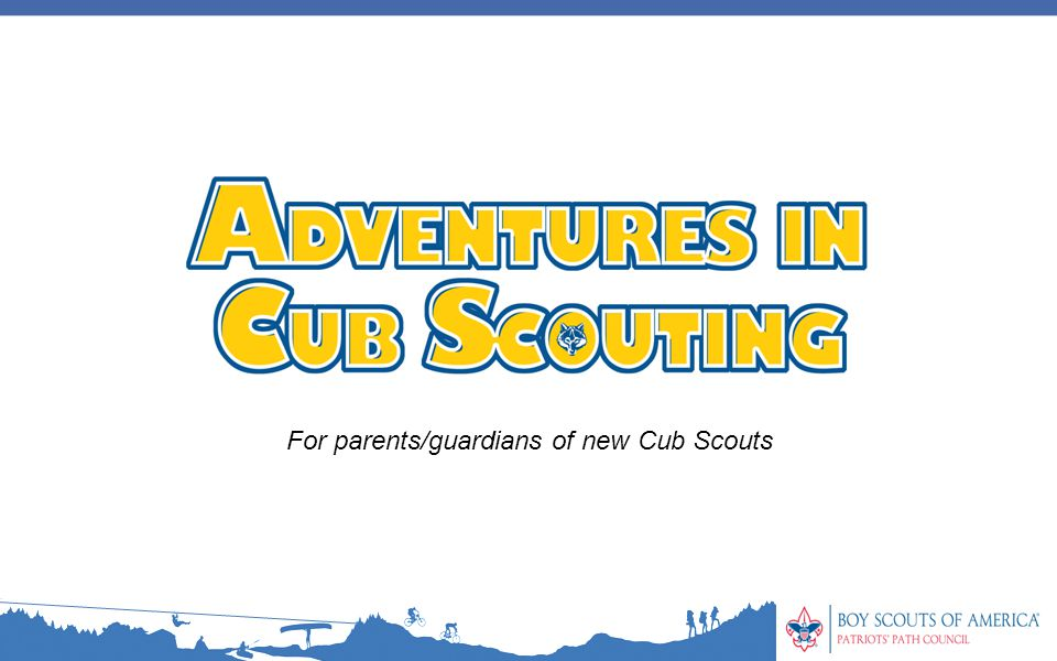 For parents/guardians of new Cub Scouts