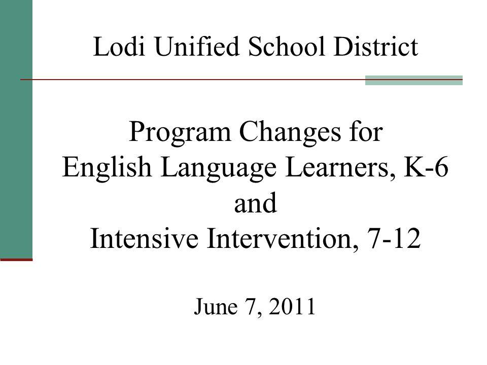 Lodi Unified School District Program Changes For English Language