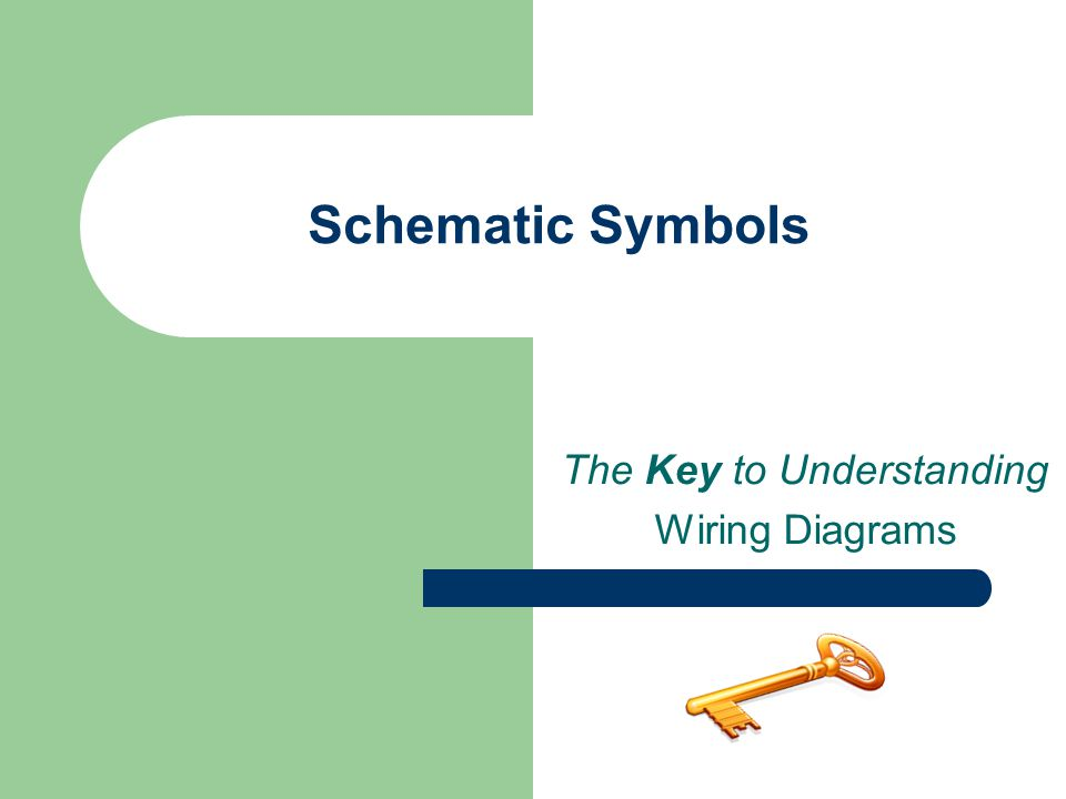 1 Schematic Symbols The Key to Understanding Wiring Diagrams