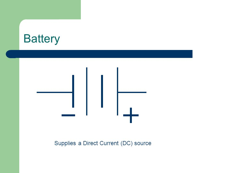 Schematic Symbols The Key to Understanding Wiring Diagrams. 2 Battery Supplies a Direct Current (DC) source