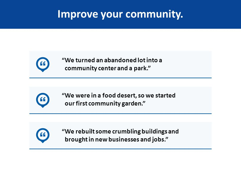Improve your community.