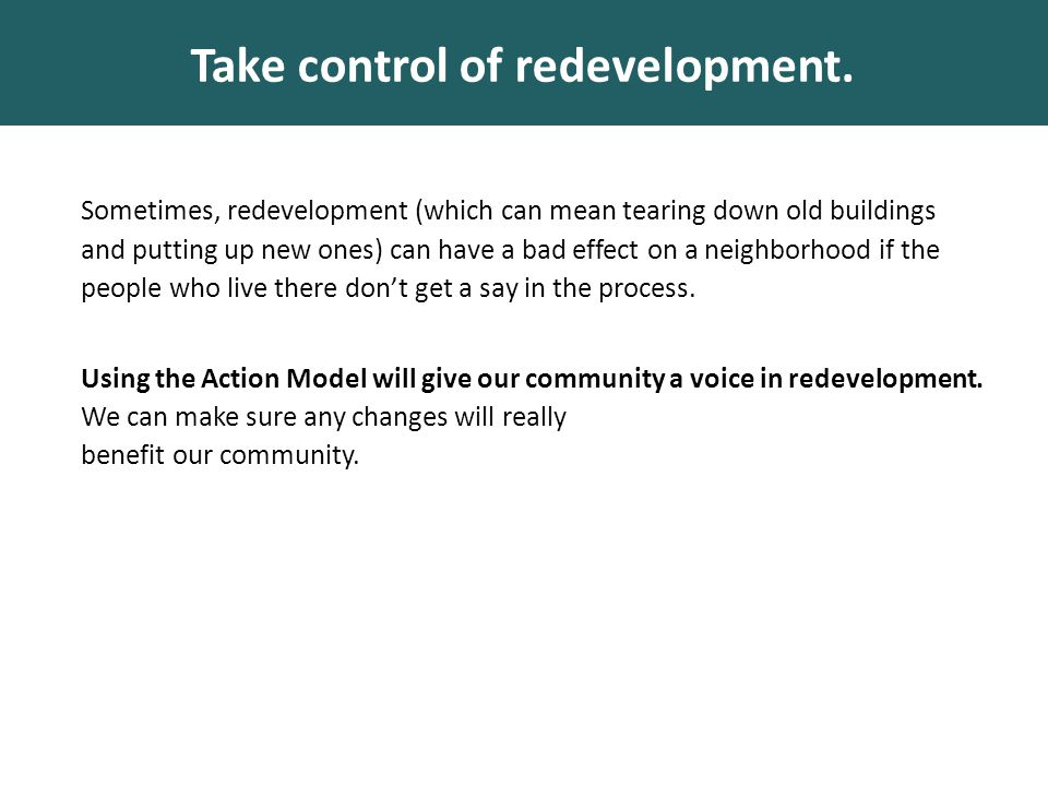 Take control of redevelopment.