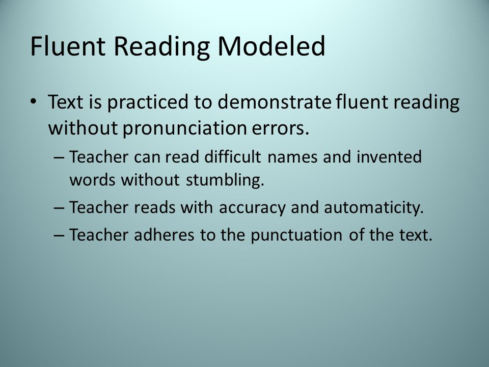 Fluent Reading Modeled Text is practiced to demonstrate fluent reading without pronunciation errors.