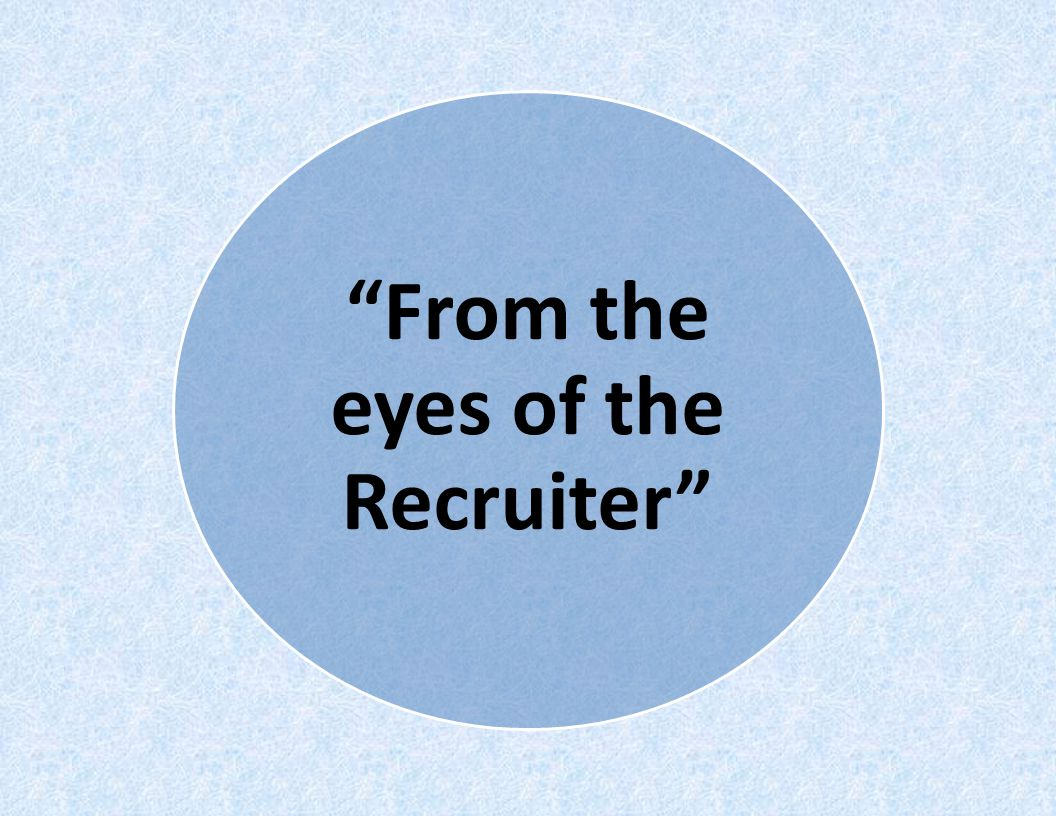 From the eyes of the Recruiter