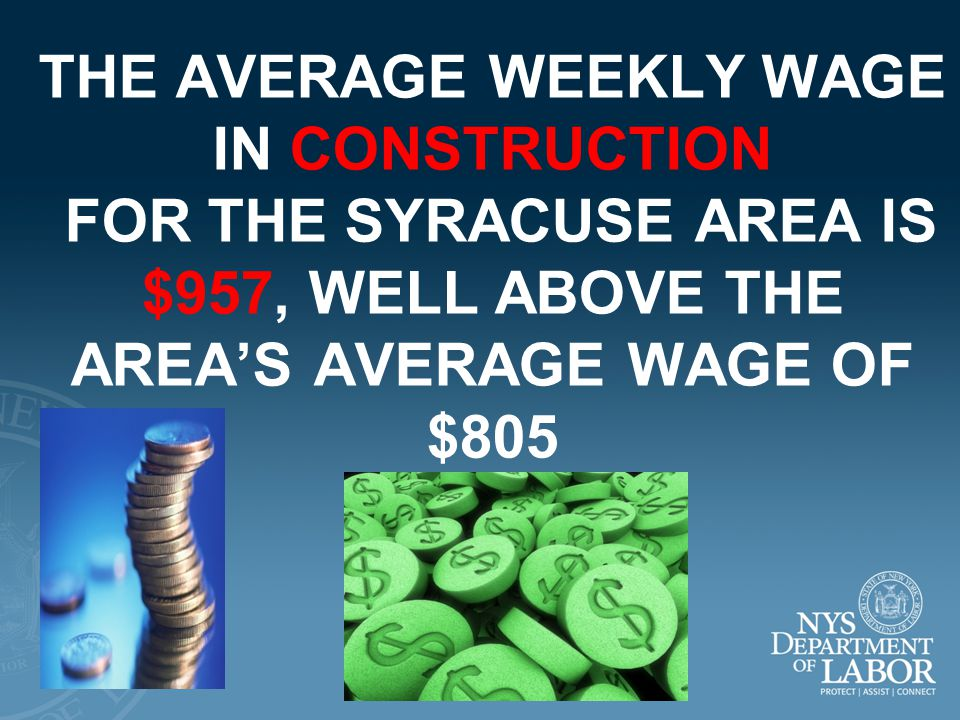 WORKERS IN CONSTRUCTION HAVE RELATIVELY HIGH HOURLY EARNINGS