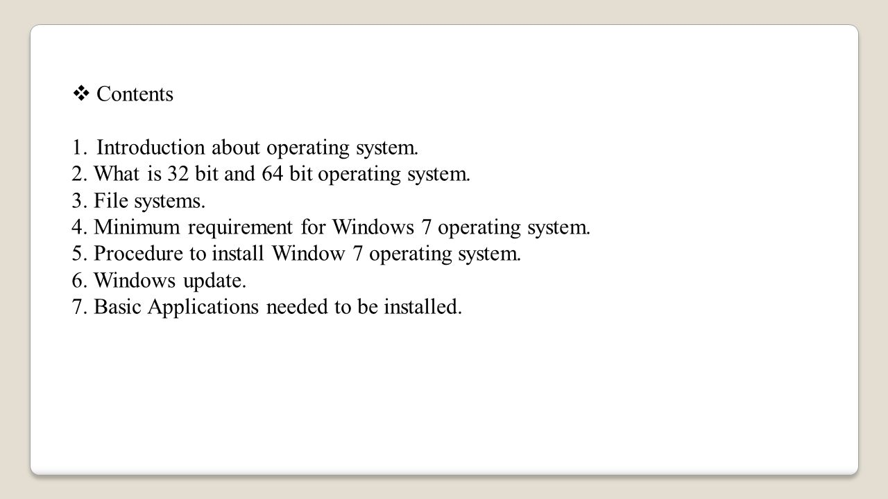  Contents 1.Introduction about operating system. 2.