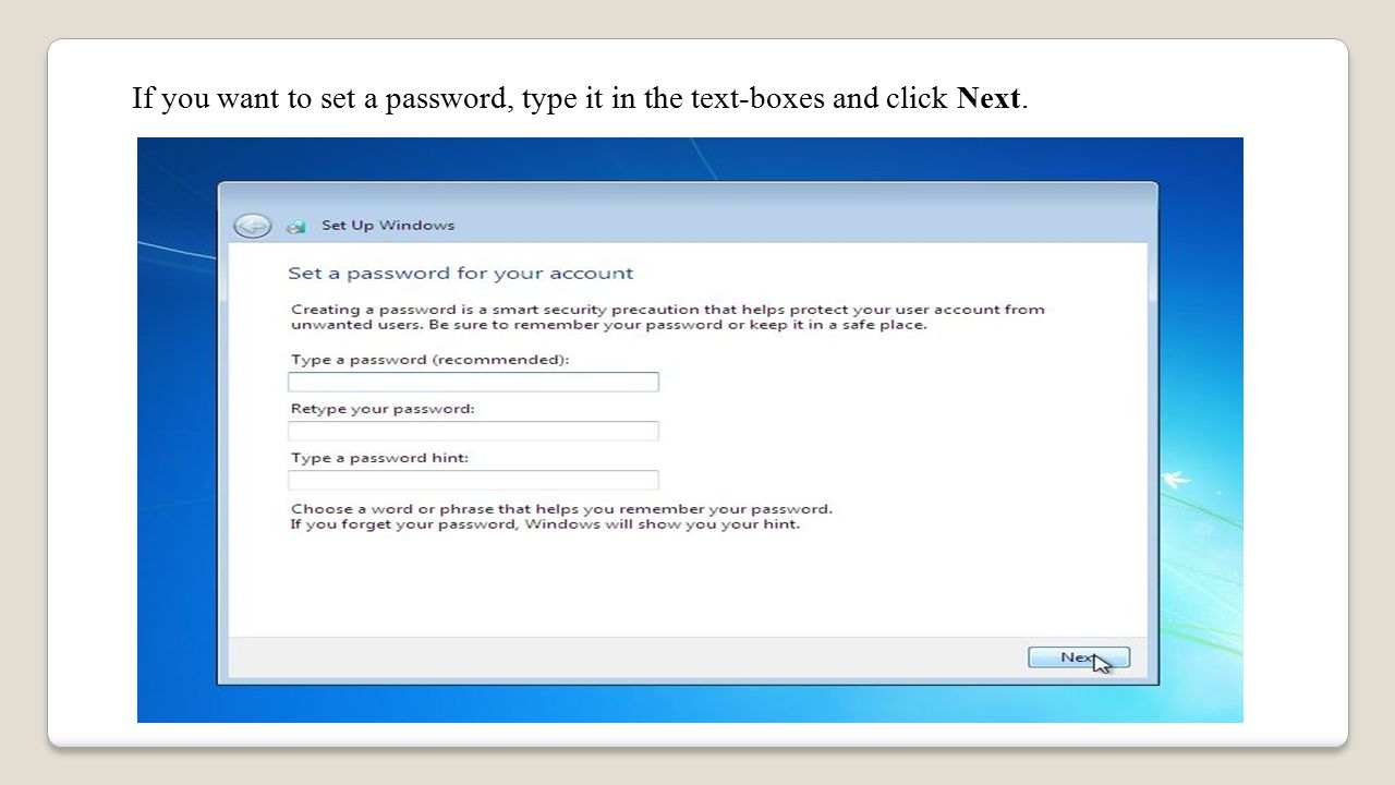 If you want to set a password, type it in the text-boxes and click Next.