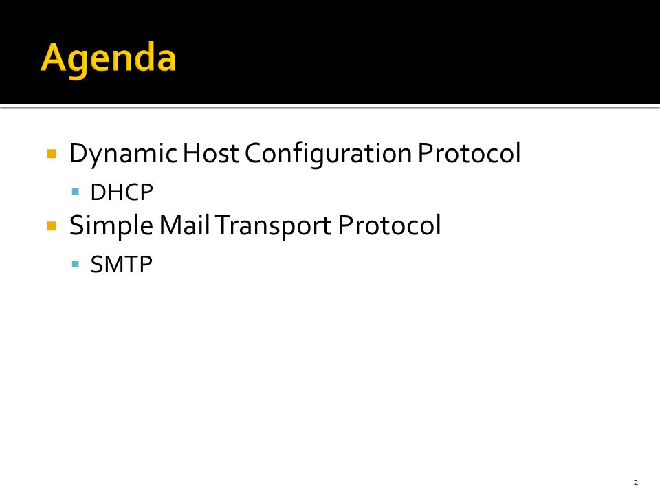  Dynamic Host Configuration Protocol  DHCP  Simple Mail Transport Protocol  SMTP 2