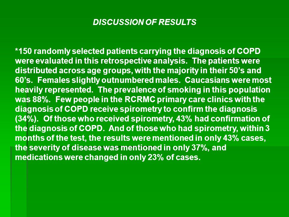 DISCUSSION OF RESULTS *150 randomly selected patients carrying the diagnosis of COPD were evaluated in this retrospective analysis.