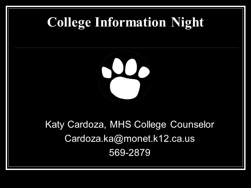 College Information Night Katy Cardoza, MHS College Counselor