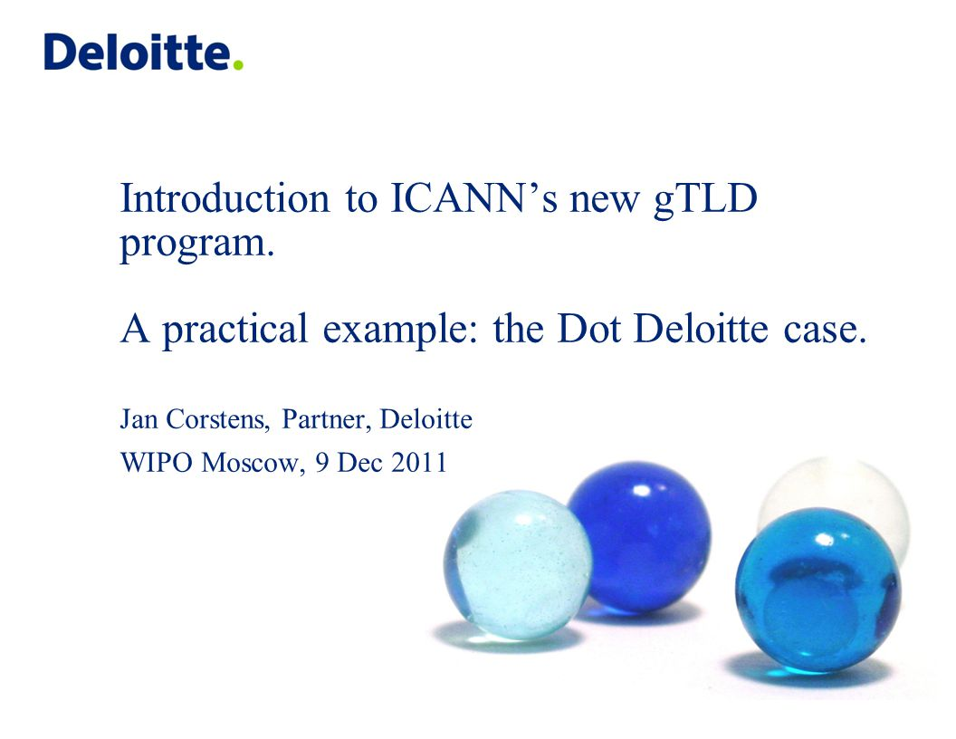 Introduction to ICANN's new gTLD program. A practical example: the Dot Deloitte case.