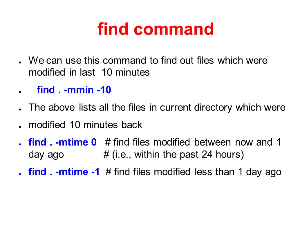 Unix Find Command The Find Command Is Used To Locate Files On A