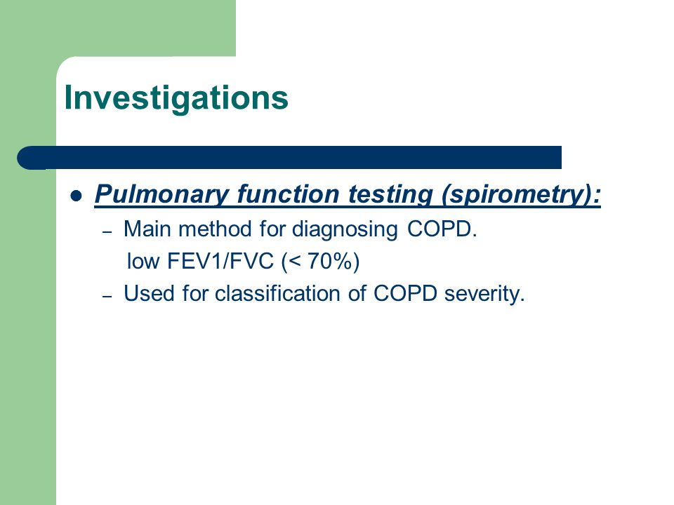 Pulmonary function testing (spirometry): – Main method for diagnosing COPD.