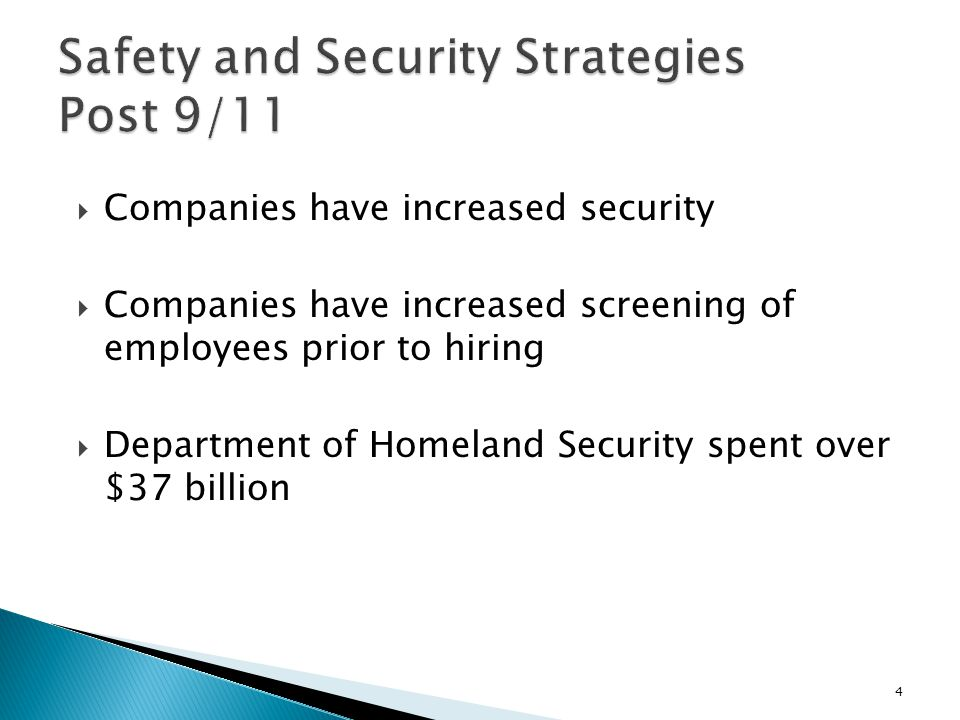  Companies have increased security  Companies have increased screening of employees prior to hiring  Department of Homeland Security spent over $37 billion 4