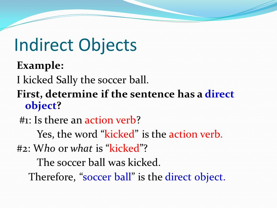 direct indirect objects of prepositions. direct objects a direct