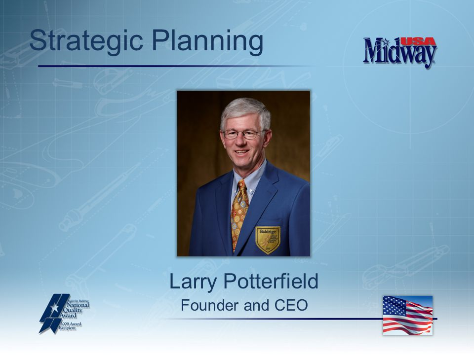 Strategic Planning Larry Potterfield Founder and CEO