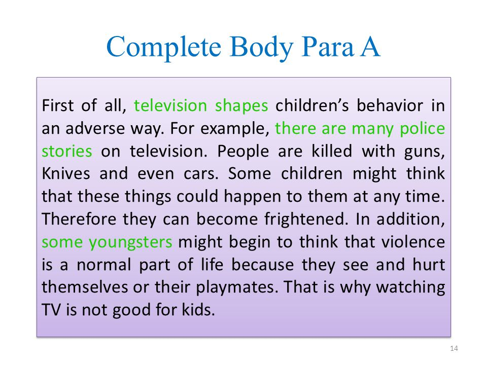 Complete Body Para A First of all, television shapes children's behavior in an adverse way.