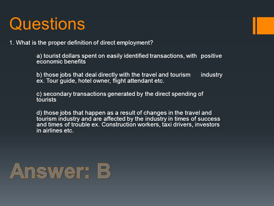 Questions 1. What is the proper definition of direct employment.