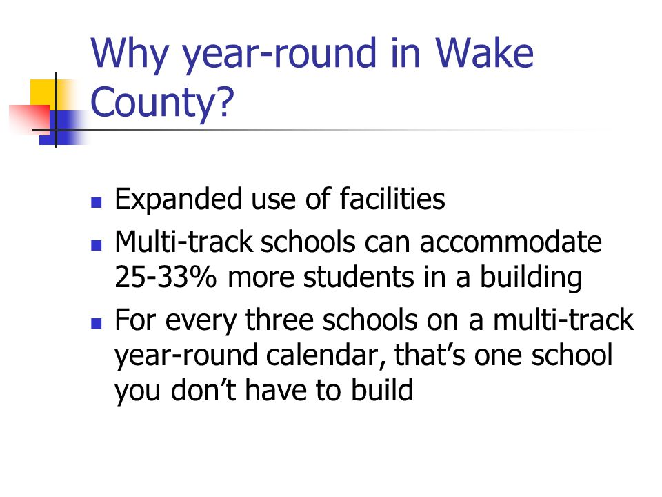 Why year-round in Wake County.