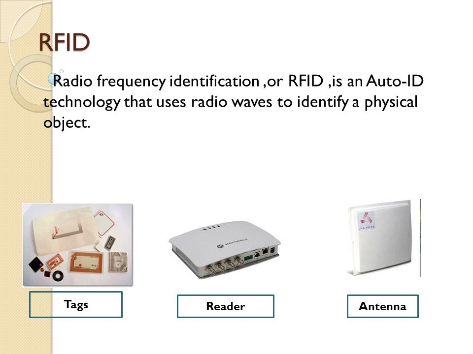 RFID Radio frequency identification,or RFID,is an Auto-ID technology that uses radio waves to identify a physical object.