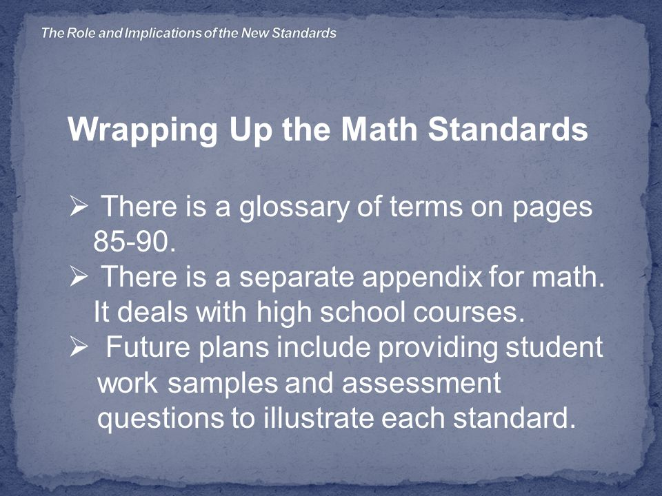 Wrapping Up the Math Standards  There is a glossary of terms on pages