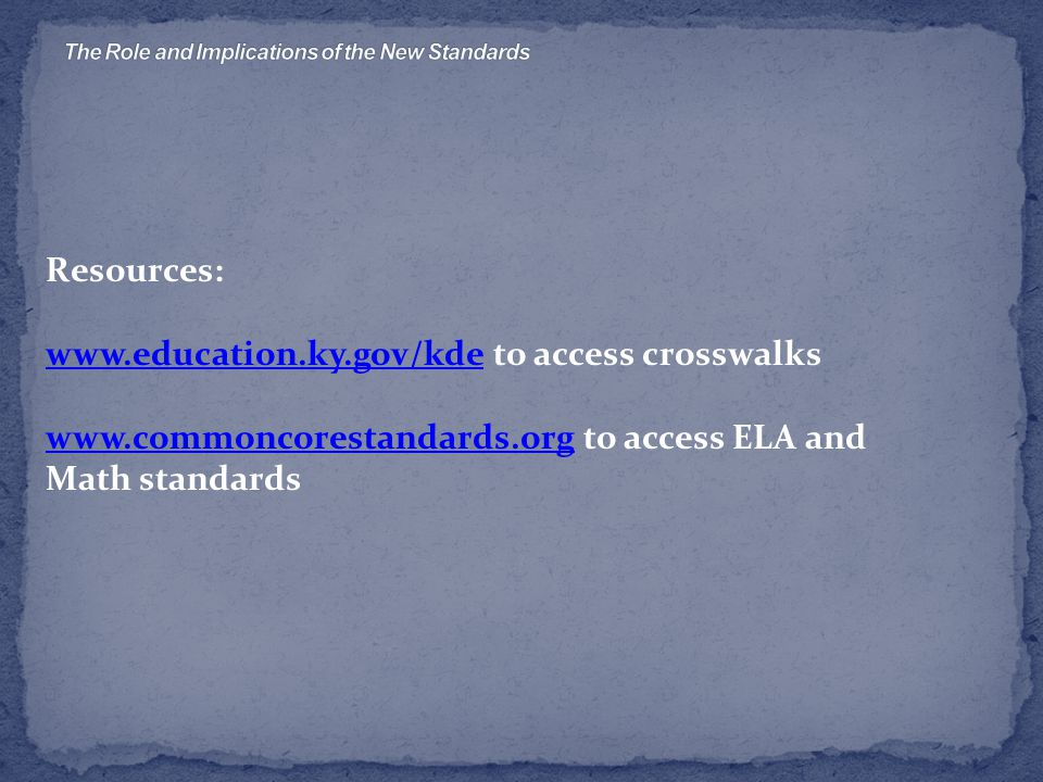 Resources:   to access crosswalks   to access ELA and Math standards
