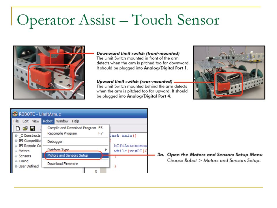 Programming – Touch Sensors Intro to Robotics  The Limit Switch When