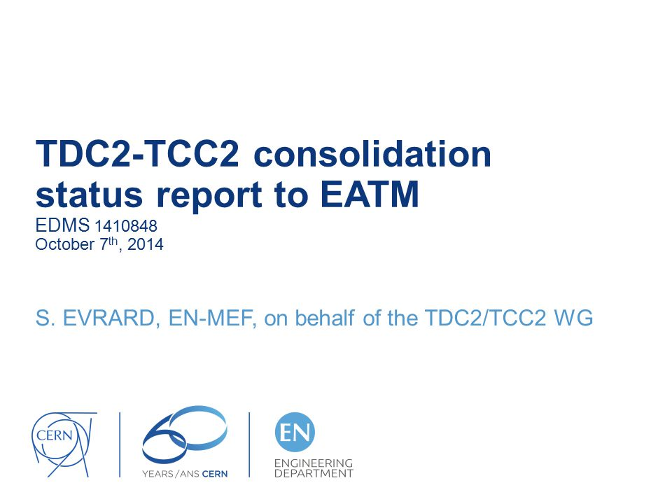 TDC2-TCC2 consolidation status report to EATM EDMS October 7 th, 2014 S.