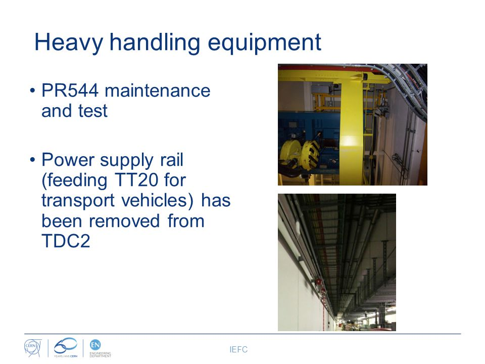 Heavy handling equipment IEFC PR544 maintenance and test Power supply rail (feeding TT20 for transport vehicles) has been removed from TDC2