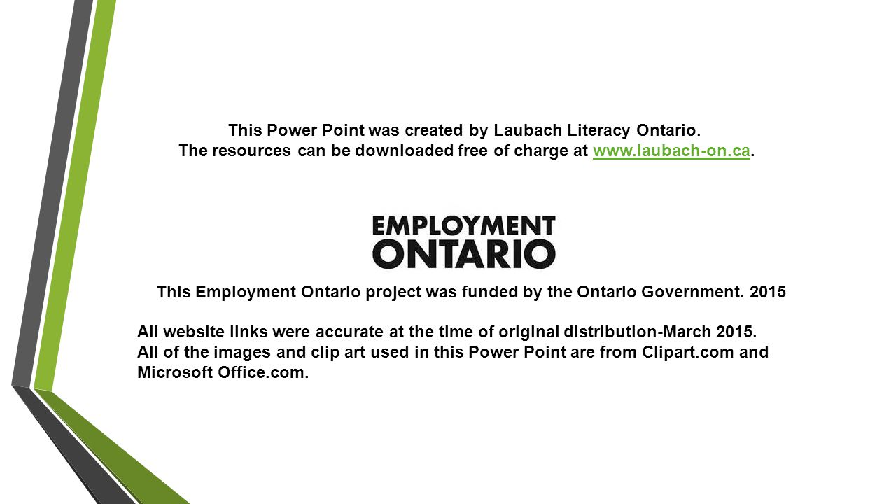 This Power Point was created by Laubach Literacy Ontario.