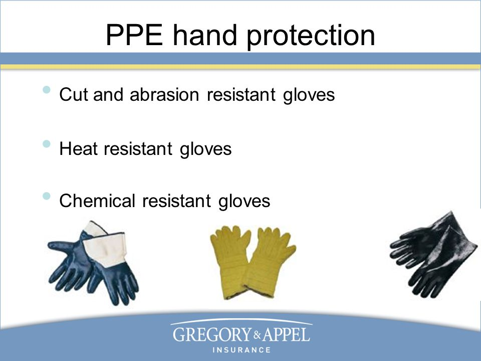 PPE hand protection Cut and abrasion resistant gloves Heat resistant gloves Chemical resistant gloves