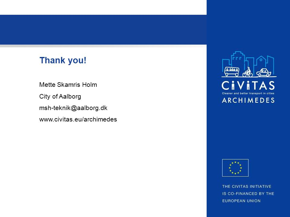 THE CIVITAS INITIATIVE IS CO- FINANCED BY THE EUROPEAN UNION Thank you.