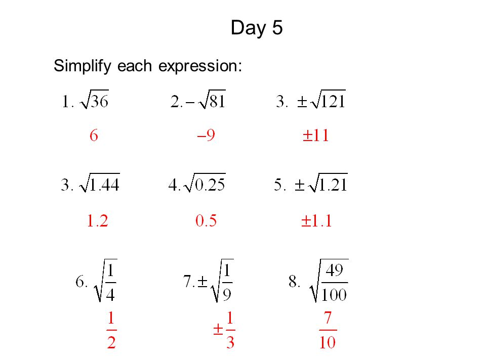 Day 5 Simplify each expression: