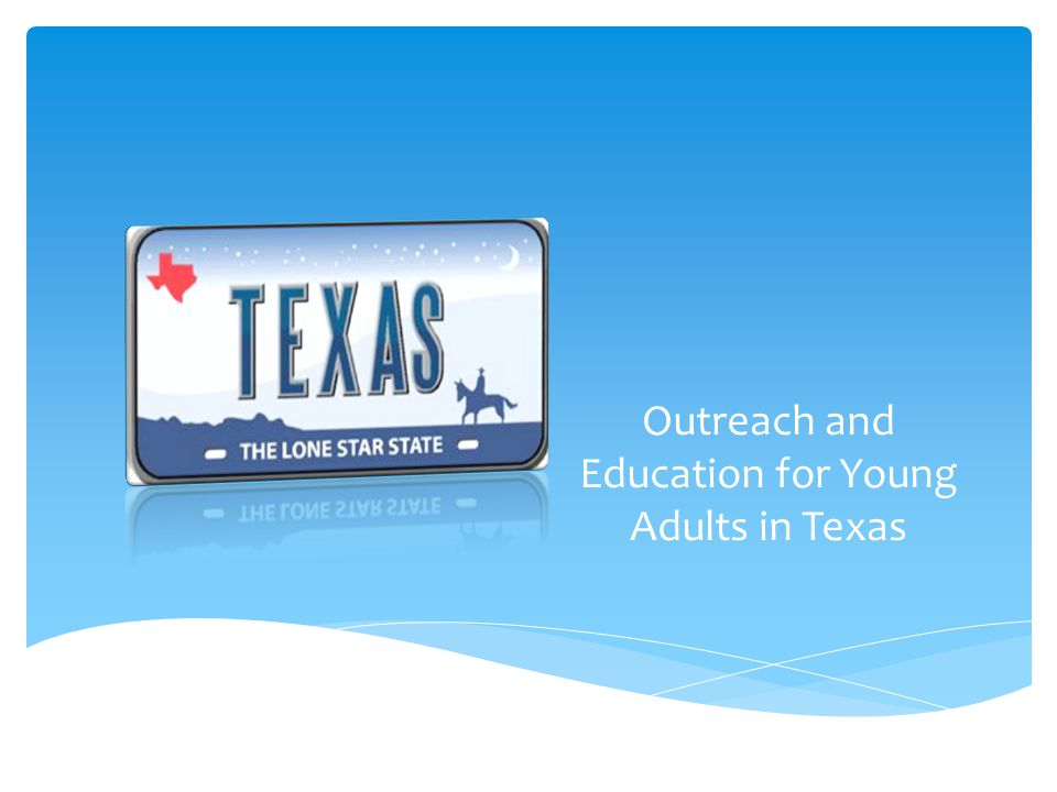 Outreach and Education for Young Adults in Texas