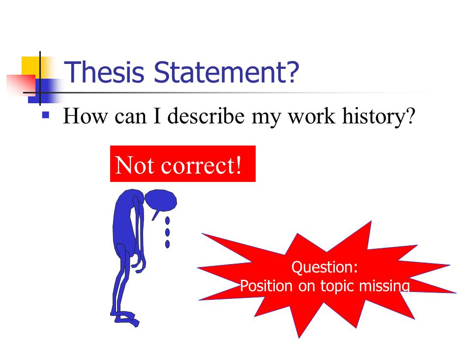 Thesis Statement.  How can I describe my work history.
