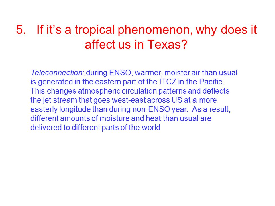 5. If it's a tropical phenomenon, why does it affect us in Texas.