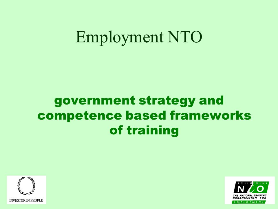 Employment NTO government strategy and competence based frameworks of training