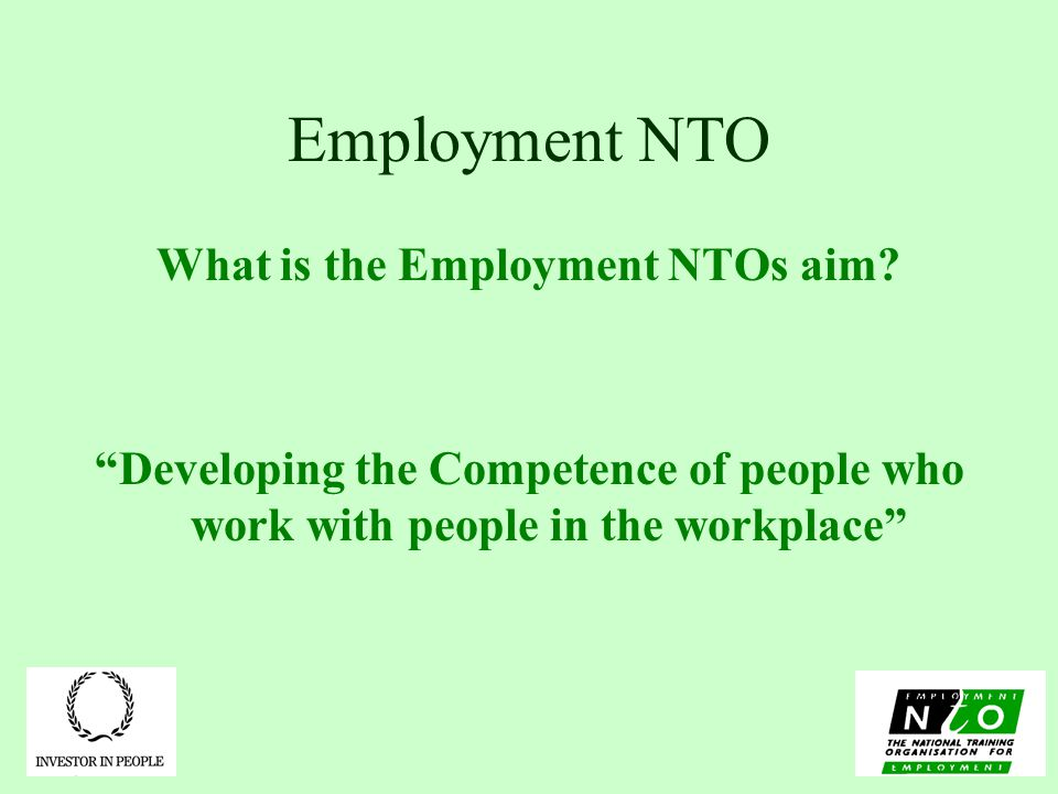 Employment NTO What is the Employment NTOs aim.