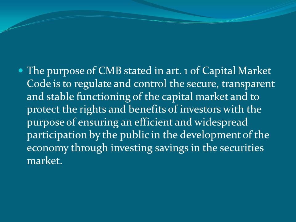 The purpose of CMB stated in art.