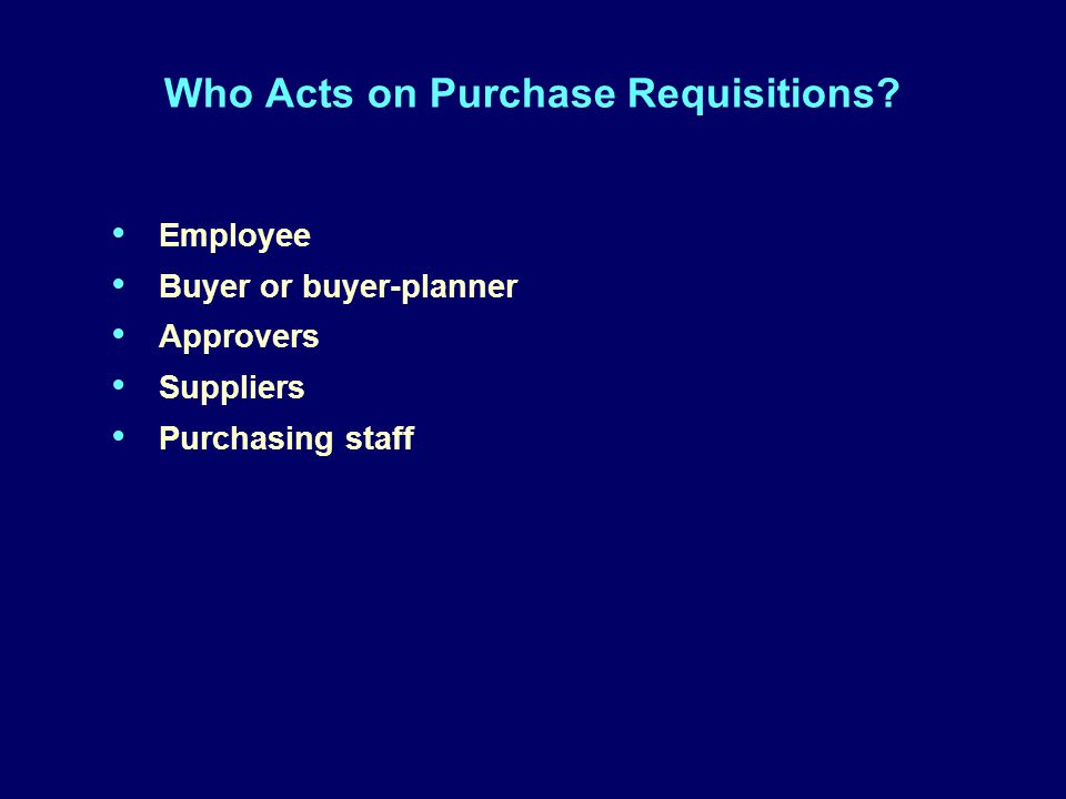 Who Acts on Purchase Requisitions.
