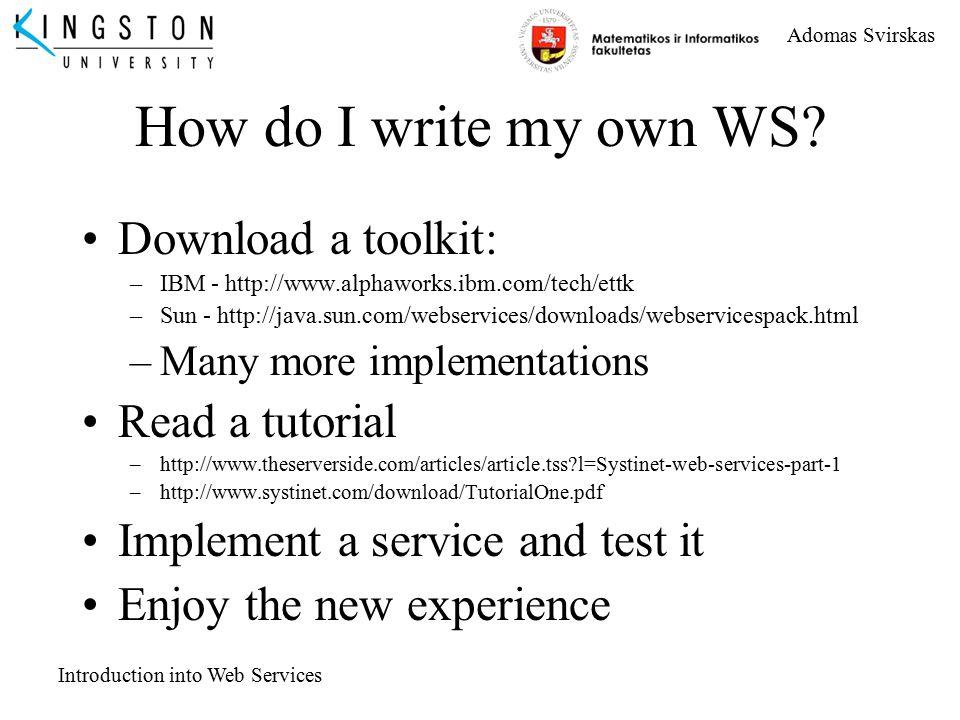 Adomas Svirskas Introduction into Web Services Introduction