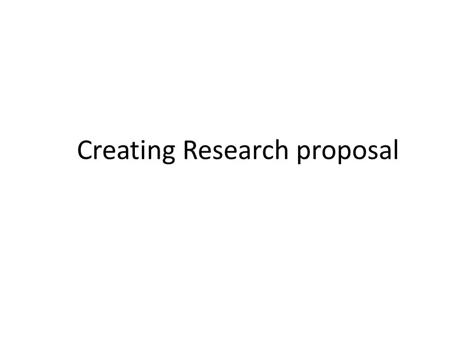 Creating Research proposal