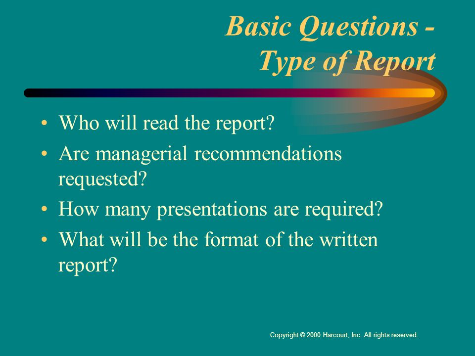 Basic Questions - Type of Report Who will read the report.