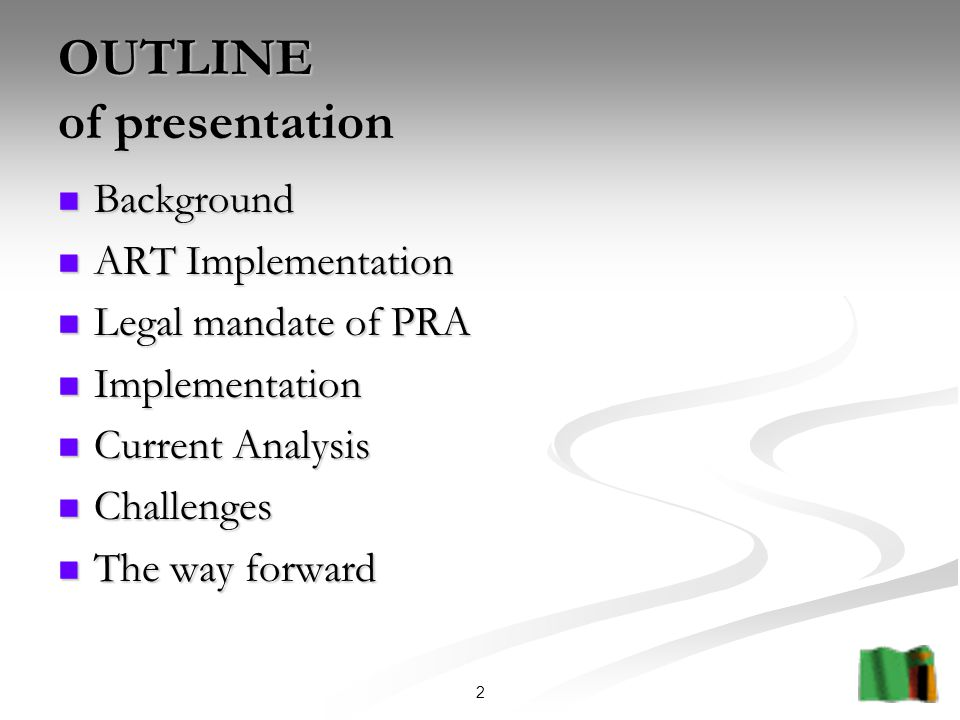 2 OUTLINE of presentation Background Background ART Implementation ART Implementation Legal mandate of PRA Legal mandate of PRA Implementation Implementation Current Analysis Current Analysis Challenges Challenges The way forward The way forward
