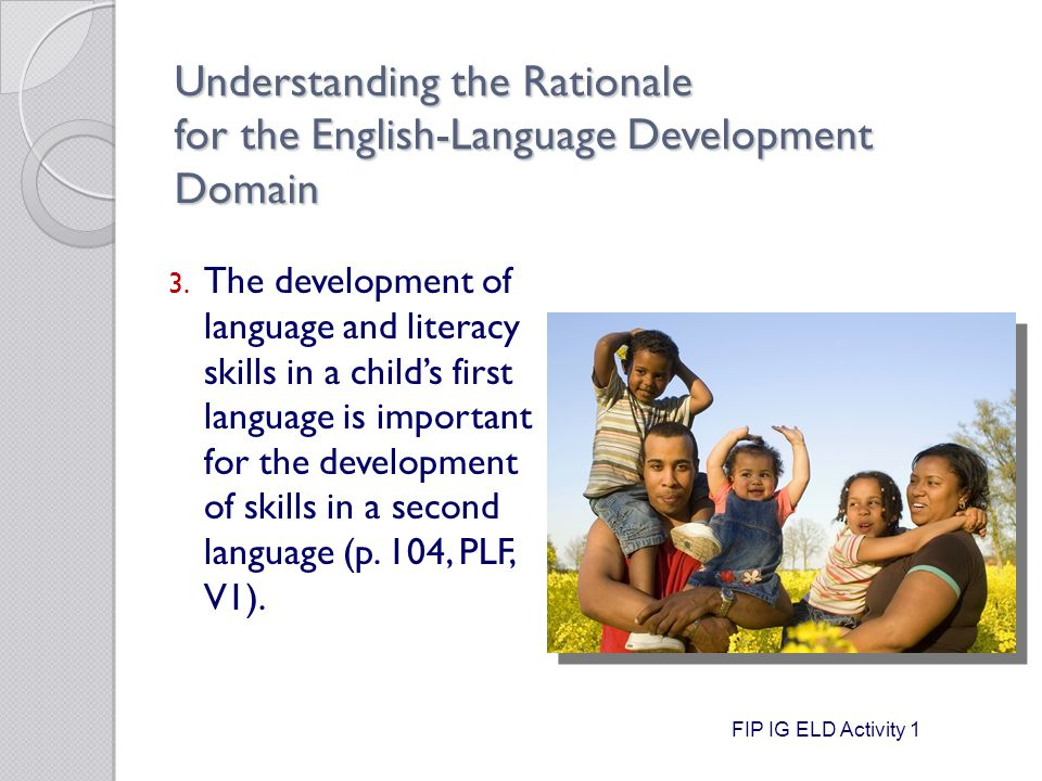 Understanding the Rationale for the English-Language Development Domain 3.