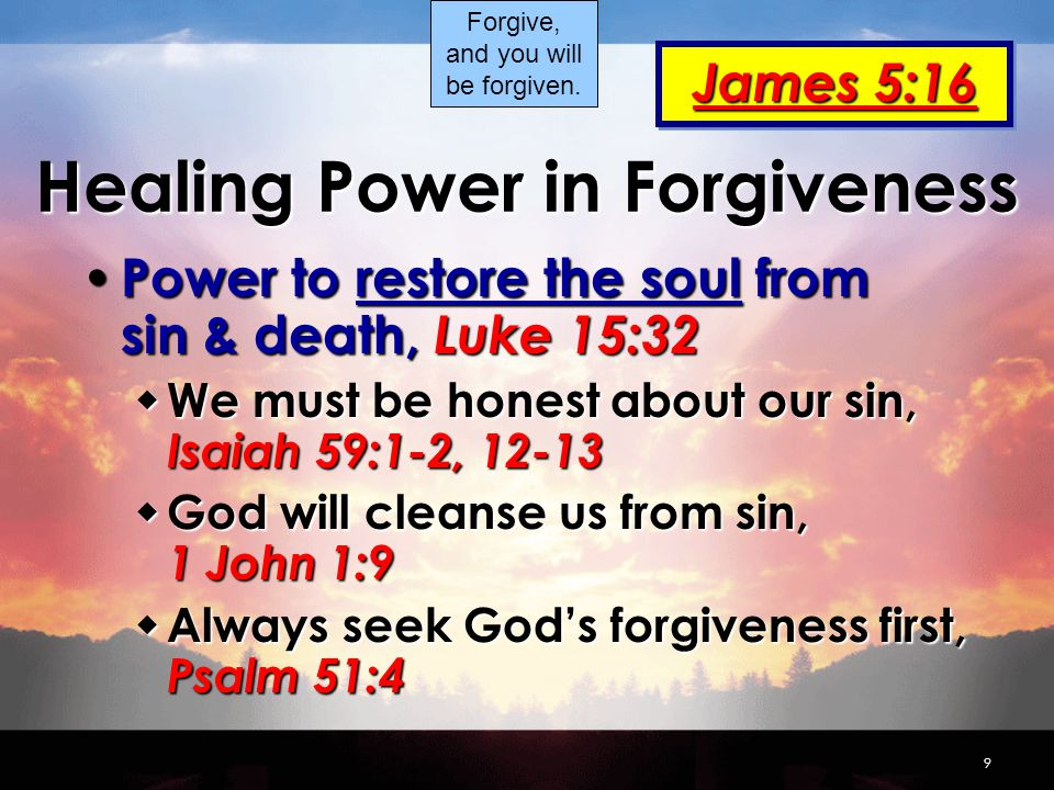 1 The Power of Forgiveness Forgive, and you will be forgiven