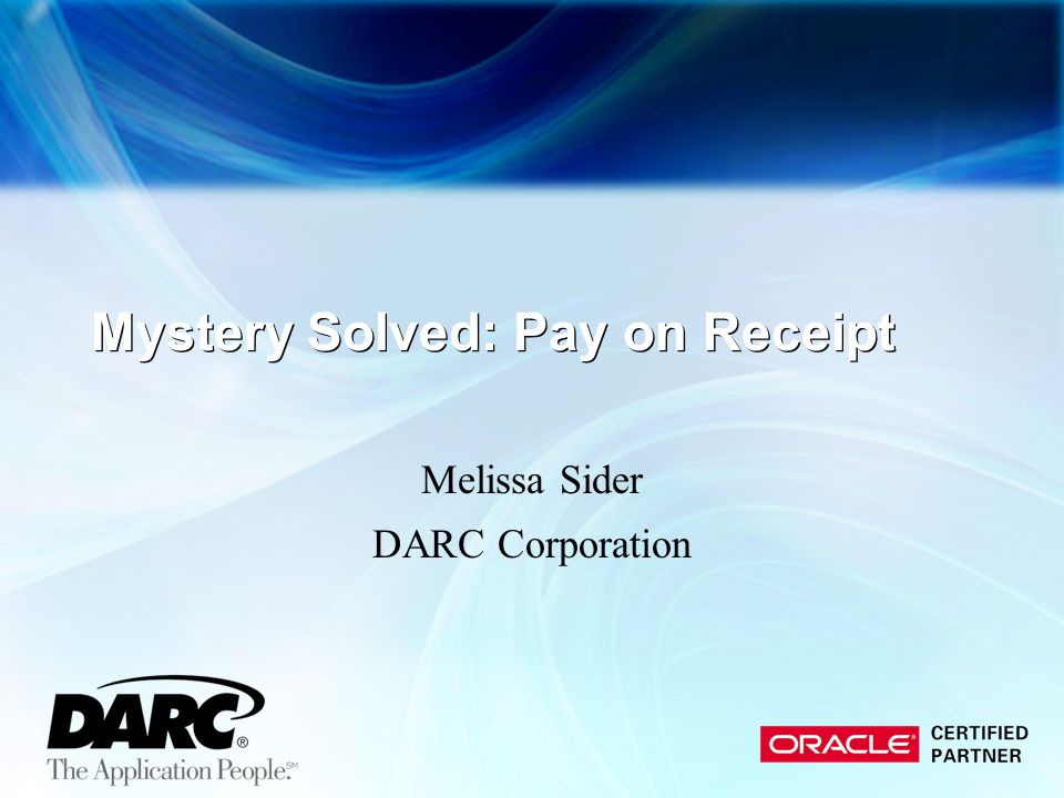 Mystery Solved: Pay on Receipt Melissa Sider DARC Corporation